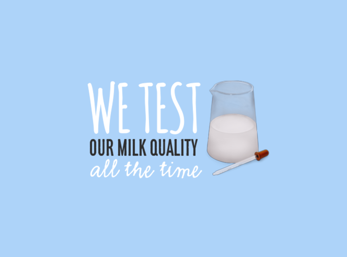 We test our milk quality all the time